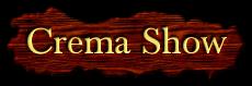 Crema Show