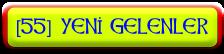 [55] YENİ GELENLER