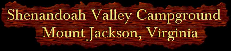 Shenandoah Valley Campground Mount Jackson, Virginia