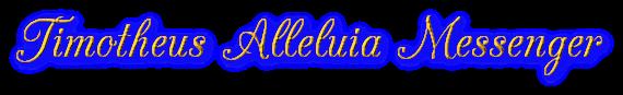Timotheus Alleluia Messenger