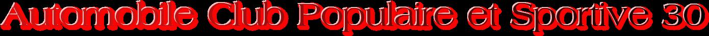 Automobile Club Populaire et Sportive 30