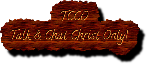 TCCO Talk & Chat Christ Only!