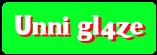 Unni gl4ze
