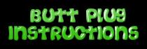 BUTT PLUG INSTRUCTIONS