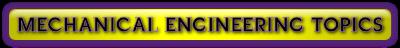 MECHANICAL ENGINEERING TOPICS
