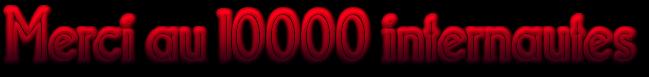 Merci au 10000 internautes