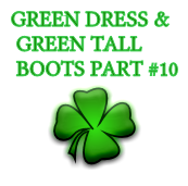 GREEN DRESS & GREEN TALL BOOTS PART #10