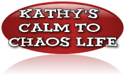 Kathy's Calm to Chaos life