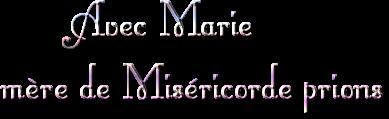Avec Marie mère de Miséricorde prions