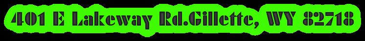 401 E Lakeway Rd.Gillette, WY 82718