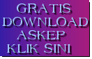 GRATIS DOWNLOAD    ASKEP  KLIK SINI