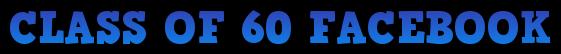 CLASS OF 60 FACEBOOK