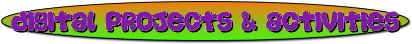 Digital Projects & Activities