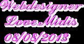 Webdesigner    Love_Midis  08/08/2013