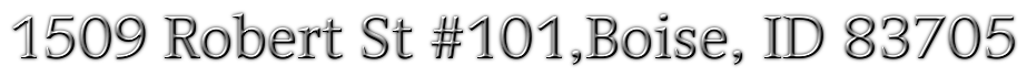 1509 Robert St #101,Boise, ID 83705