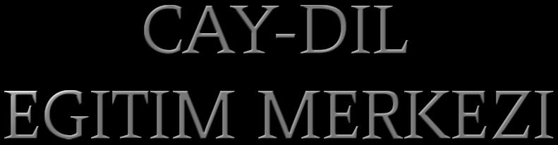 CAY-DIL EGITIM MERKEZI