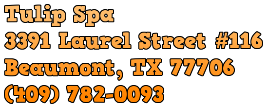 Tulip Spa 3391 Laurel Street #116 Beaumont, TX 77706 (409) 782-0093