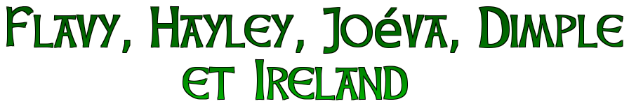 Flavy, Hayley, Joéva, Dimple           et Ireland