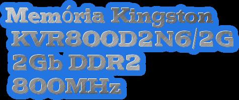 Memória Kingston  KVR800D2N6/2G  2Gb DDR2   800MHz