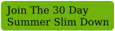 2578631 2012 30 Day Summer Slim Down Challenge!