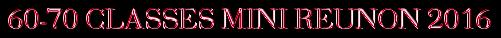 60-70 CLASSES MINI REUNON 2016