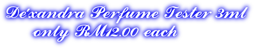 De'xandra Perfume Tester 3ml  only RM12.00 each