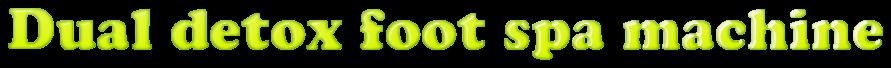 Dual detox foot spa machine
