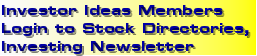 Investor Ideas Members Login to Stock Directories, Investing Newsletter
