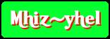 Mhiz-yhel