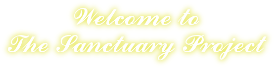 Welcome toThe Sanctuary Project