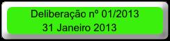 Deliberação nº 01/2013             31 Janeiro 2013