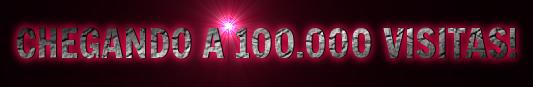 CHEGANDO A 100.000 VISITAS!
