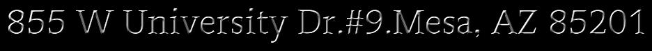 855 W University Dr.#9.Mesa, AZ 85201