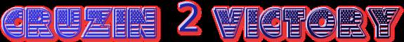 cruzin 2 victory