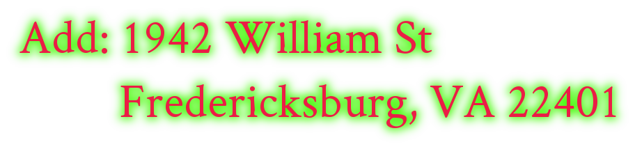 Add: 1942 William St           Fredericksburg, VA 22401
