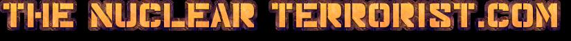 The Nuclear Terrorist.com