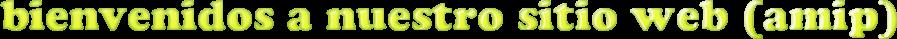 bienvenidos a nuestro sitio web (amip)