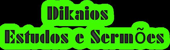 Dikaios Estudos e Sermões