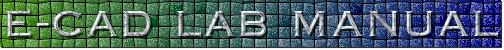 E-CAD LAB MANUAL