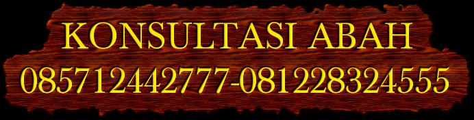 KONSULTASI ABAH085712442777-081228324555