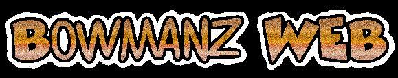 Bowmanz web
