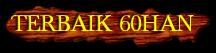 TERBAIK 60HAN