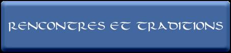 RENCONTRES  ET  TRADITIONS