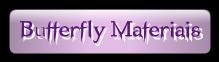 Butterfly Materiais