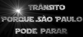 Trânsito Porque São Paulo     pode parar