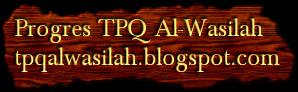 Progres TPQ Al-Wasilah tpqalwasilah.blogspot.com