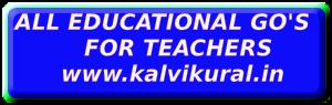 ALL EDUCATIONAL GO'S          FOR TEACHERS       www.kalvikural.in