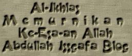 Al-Ikhlas M e m u r n i k a n    Ke-Esa-an Allah Abdullah Issgafa Blog