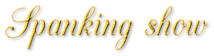 Spanking show
