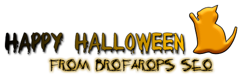Happy Halloween From BroFarOps SEO